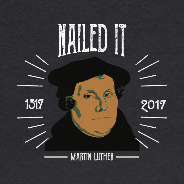 Martin Luther Funny 500 Years of Reformation | Nailed It