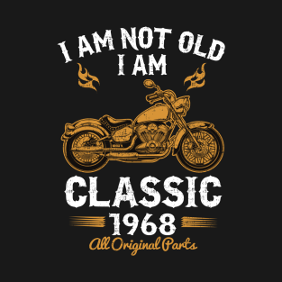 I Am Not Old Classic 1968 T Shirt