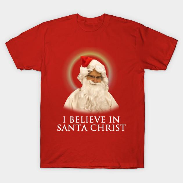 i believe in santa christ xmas t shirt teepublic