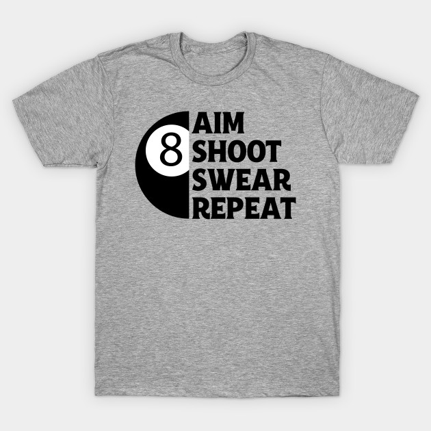 022afac05 Funny Billiards T-Shirt Gift for 8-Ball Pool Player - 8 Ball Pool ...