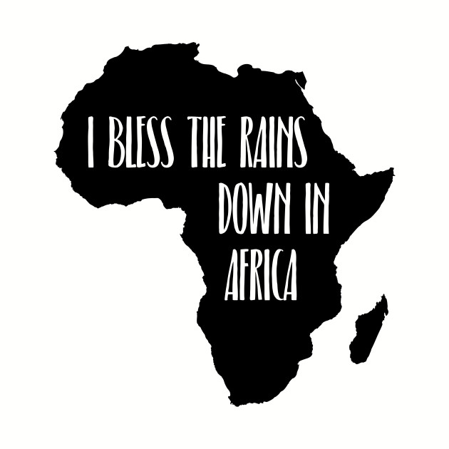 I Bless The Rains Down In Africa