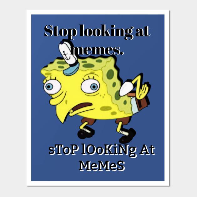 Spongebob Mocking - Spongebob - Wall Art | TeePublic