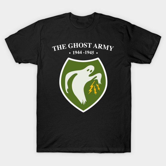 The Ghost Army 1944 1945 Ww2 Ww2 T Shirt Teepublic