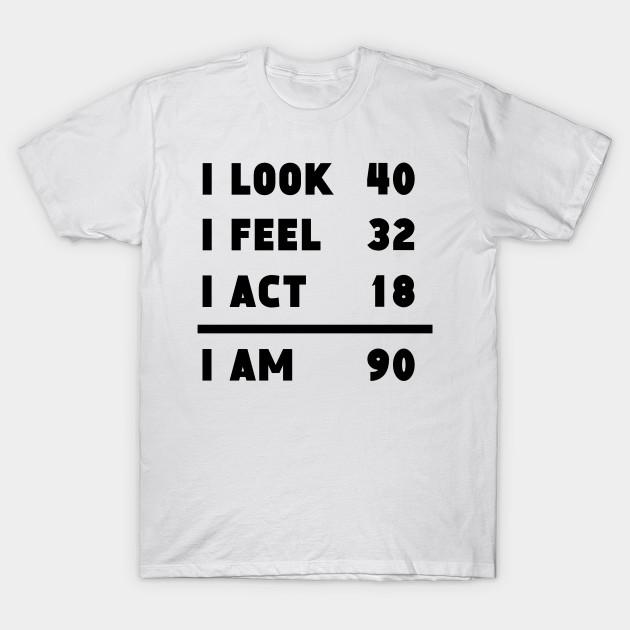 I Look Feel Act Am 90