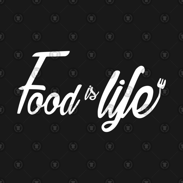 Food Is life