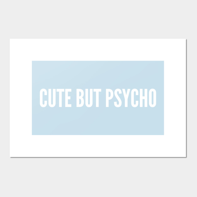 Cute But Psycho - Funny Girlfriend Shirt - Crude Relationship Humor