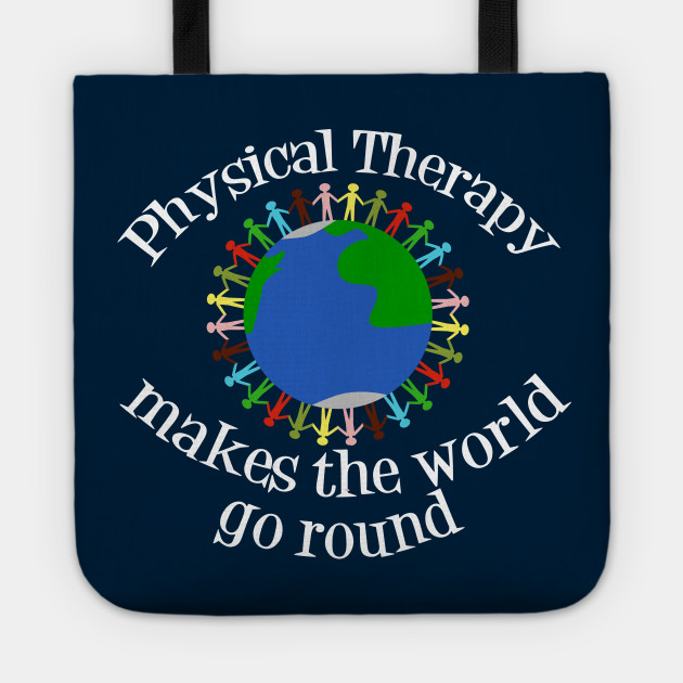 Physical Therapy Makes the World Go Round