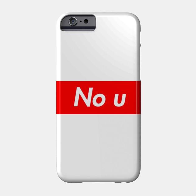 No U Fake Supreme Logo - No U - Phone Case | TeePublic UK