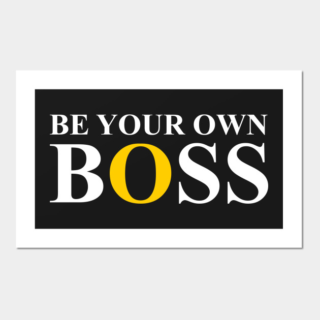 be your own boss entrepreneur life quotes advice motivation