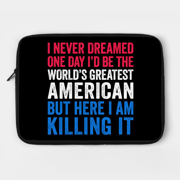 World's Greatest American Funny Patriotic Gift