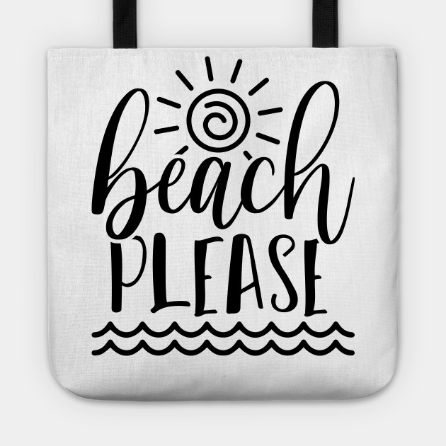 Beach Please Svg Travel Beach Vacation Beach Vacation Tote Teepublic
