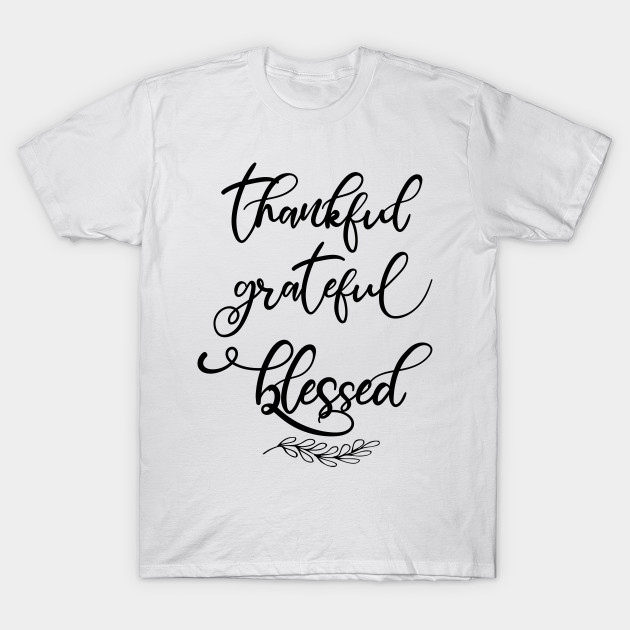 Thankful grateful blessed Womens T-Shirt