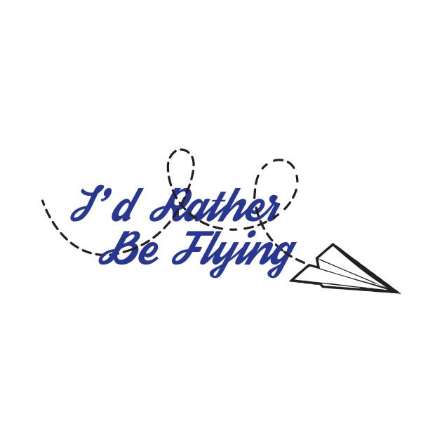 I'd Rather Be Flying [Paper Plane]