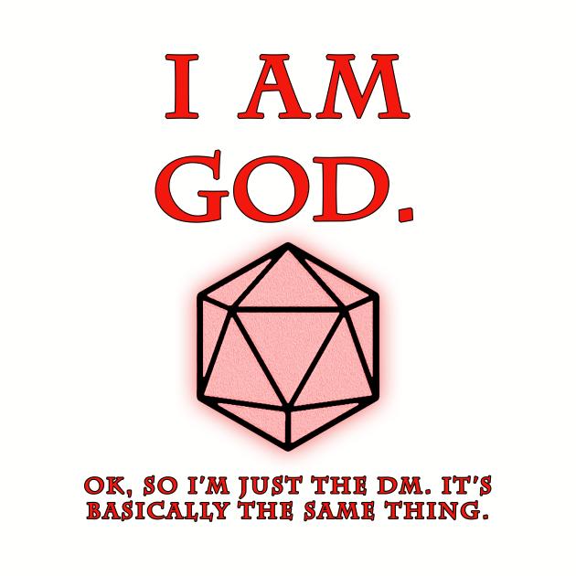 I am God... or a DM