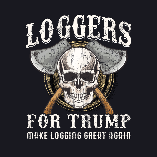 Loggers For Trump 2020 Logging