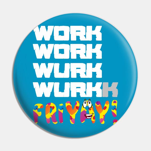 Work Friday Joy After Grinding Week Funny Friyay
