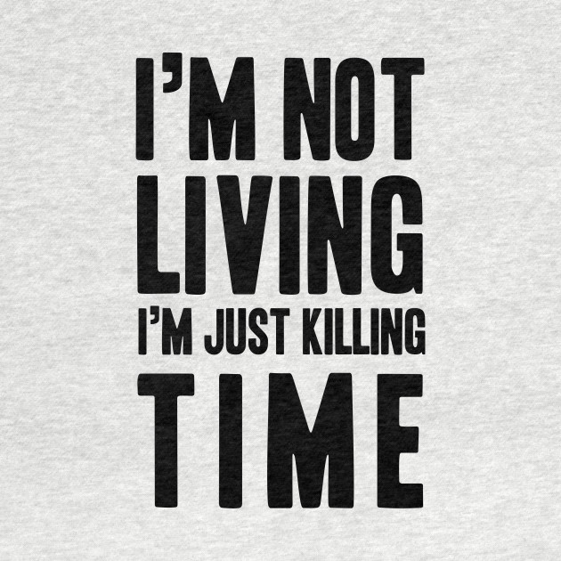 Radiohead | I'm Not Living I'm Just Killing Time