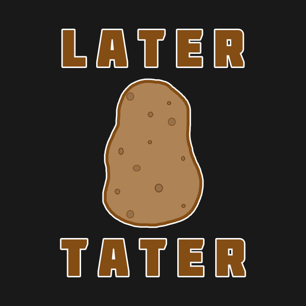Later Tater