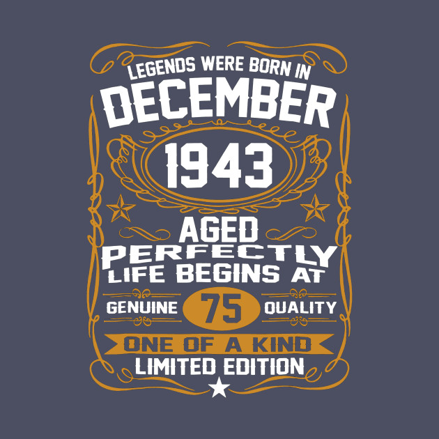 December 1943 75th Birthday Gift 75 Year Old For Men Women