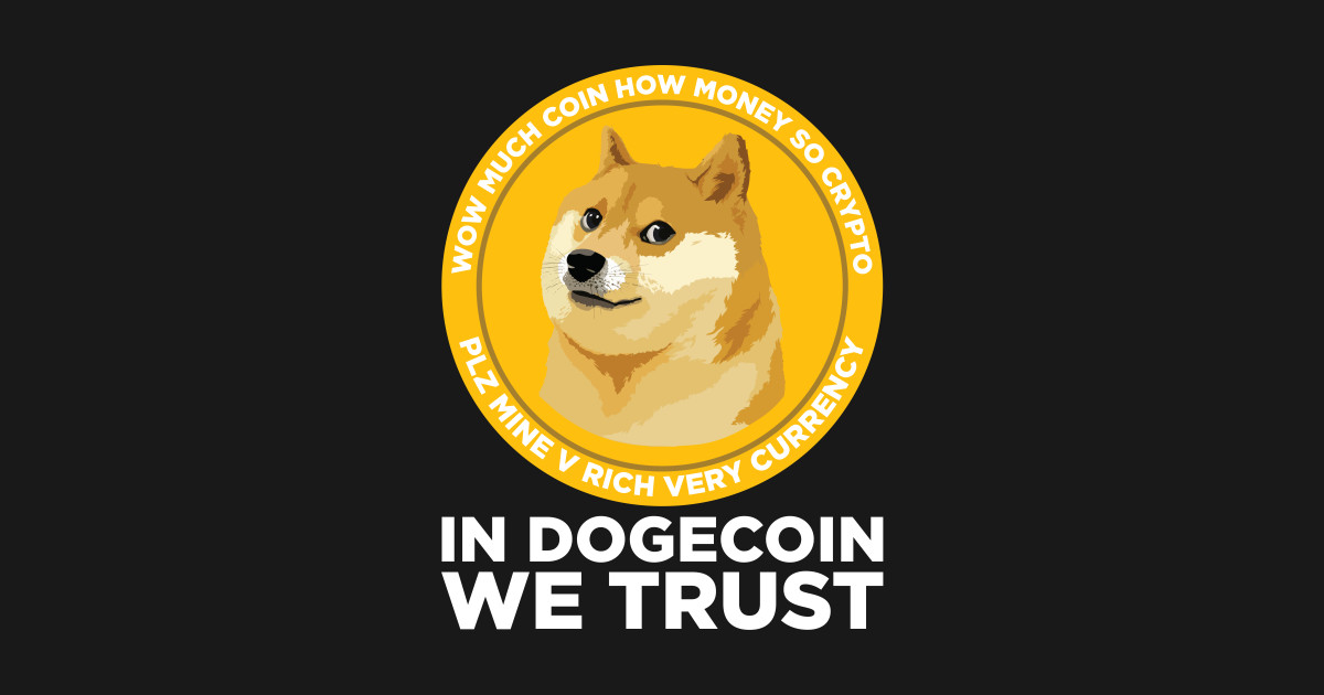 In Dogecoin We Trust- Funny Blockchain Crypto by freshdressedtees