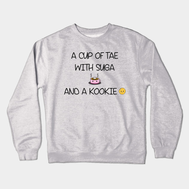 9f72f4edb92 BTS A Cup of Tae with Suga and a Kookie T-Shirt - Bts - Crewneck ...