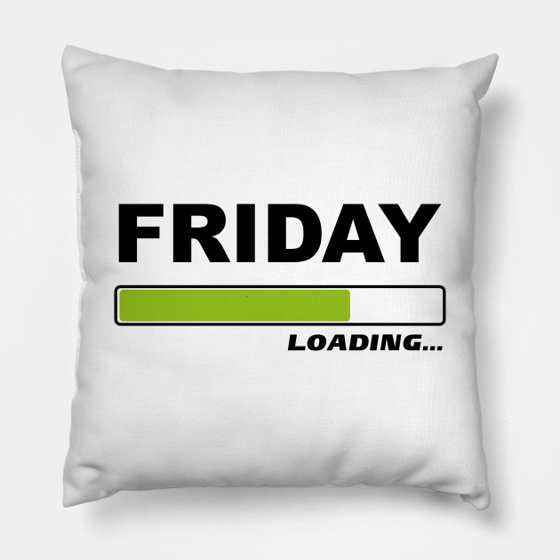 Friday loading - Funny Weekend Gift idea
