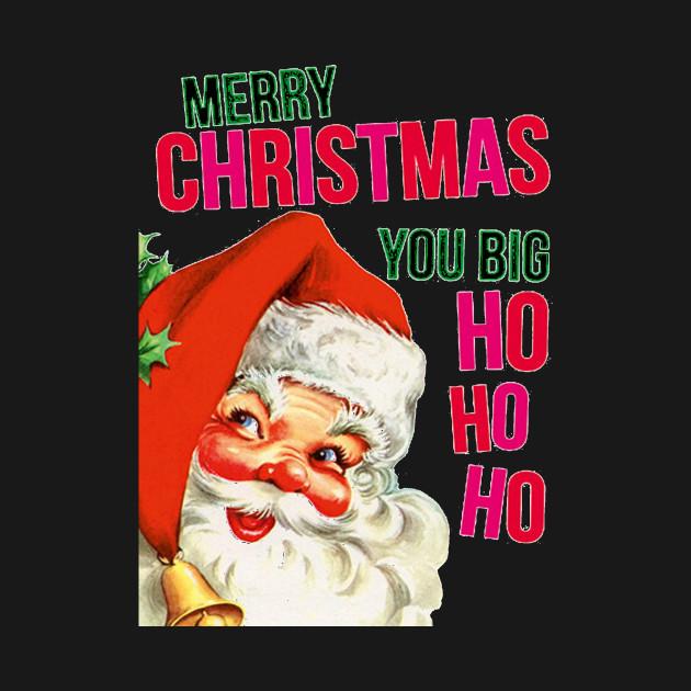 sarcastic christmas santa sayings provocative onesie teepublic