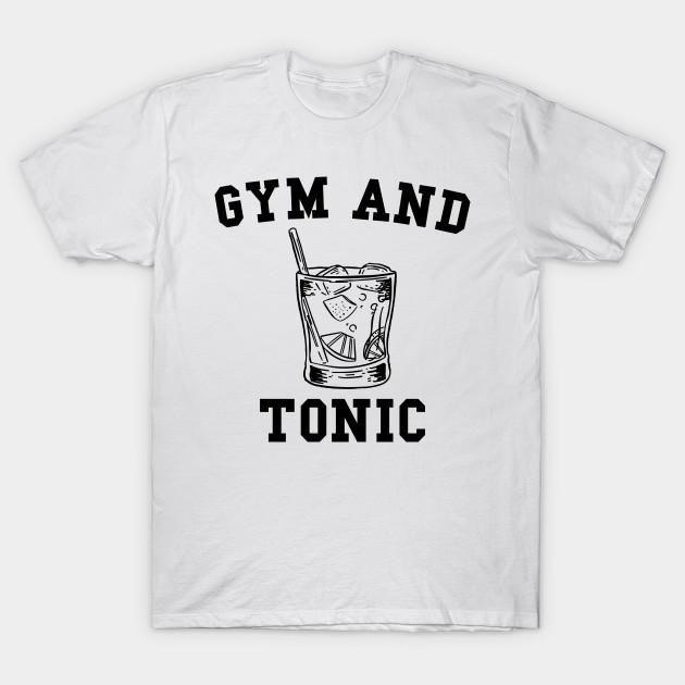 695a880c5 Fun Gym and Tonic design - Booze - T-Shirt | TeePublic