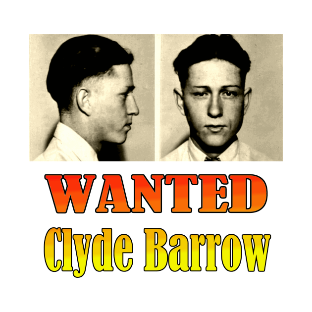 Wanted: Clyde Barrow