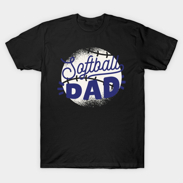 Softball Dad Perfect Gifts For Your Gift Father Day Birthday Papa T Shirt