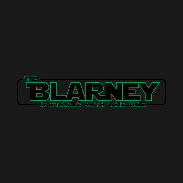 the Blarney is Strong with this one