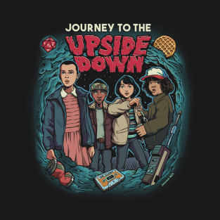Journey To The Upside Down t-shirts
