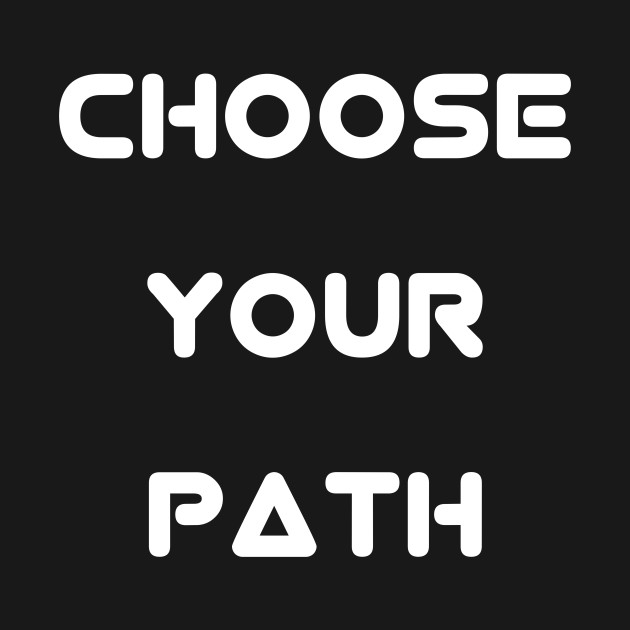choos your path