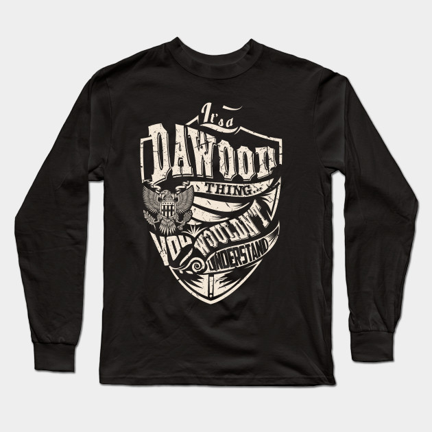 Its A DAWOOD Thing Long Sleeve T Shirt