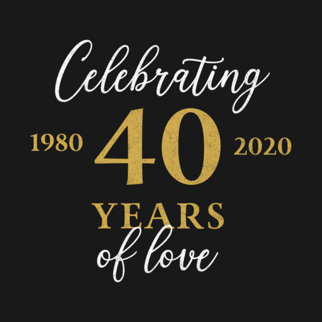 Born in 1980 Funny 40 Years Of Love 1980 40Th Anniversary