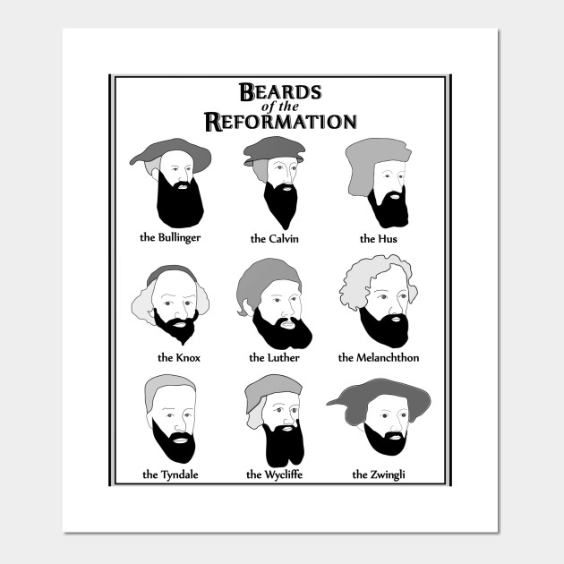 Beards of the Reformation (v1) - Reformation - Posters and Art ...