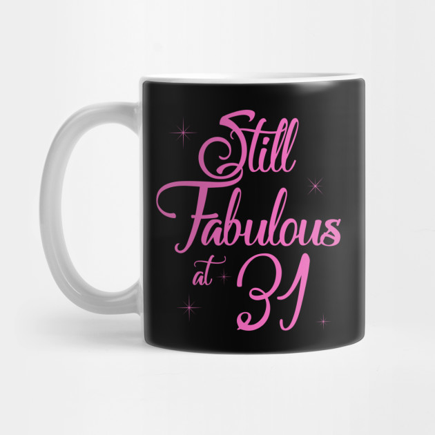 Vintage Still Sexy And Fabulous At 31 Year Old Funny 31st Birthday Gift