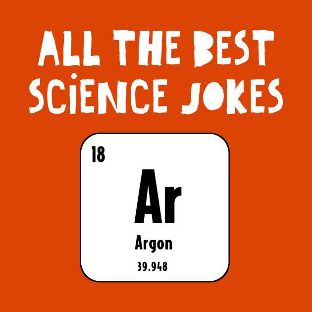science funny joke shirt teepublic argon production front