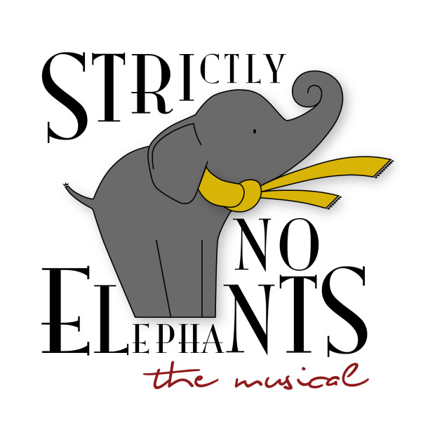 Strictly No Elephants, The Musical!