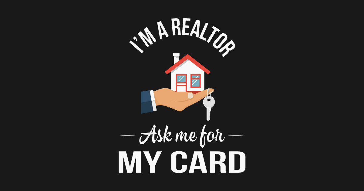 Im A Realtor Ask Me For My Card Funny Gift Real Estate Agent Pillow