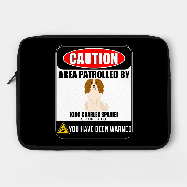 Caution Area Patrolled By King Charles Spaniel Security  - Gift For King Charles Spaniel Owner King Charles Spaniel Lover