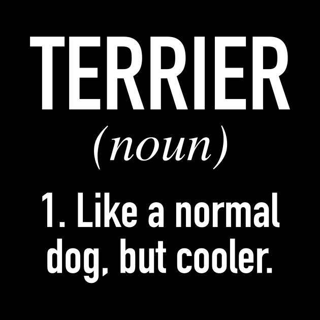 Terrier Dog - Funny Terrier Owner