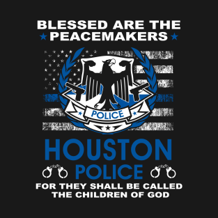 Houston Police  – Blessed Are The PeaceMakers t-shirts