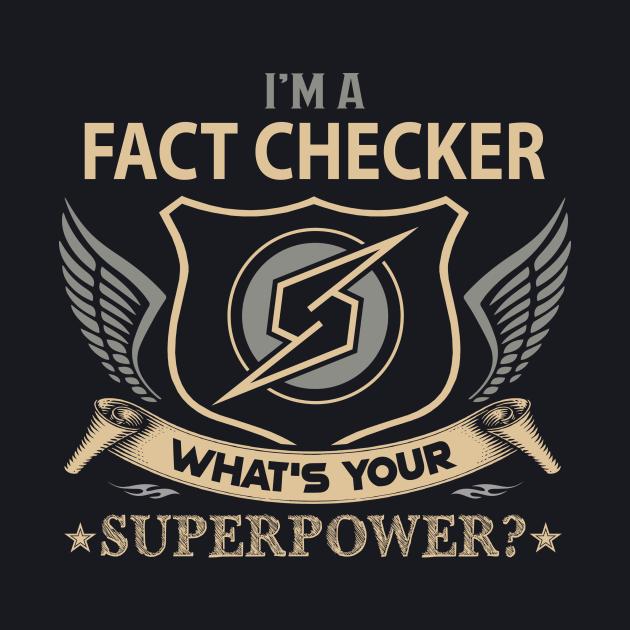 Fact Checker T Shirt - Superpower Gift Item Tee