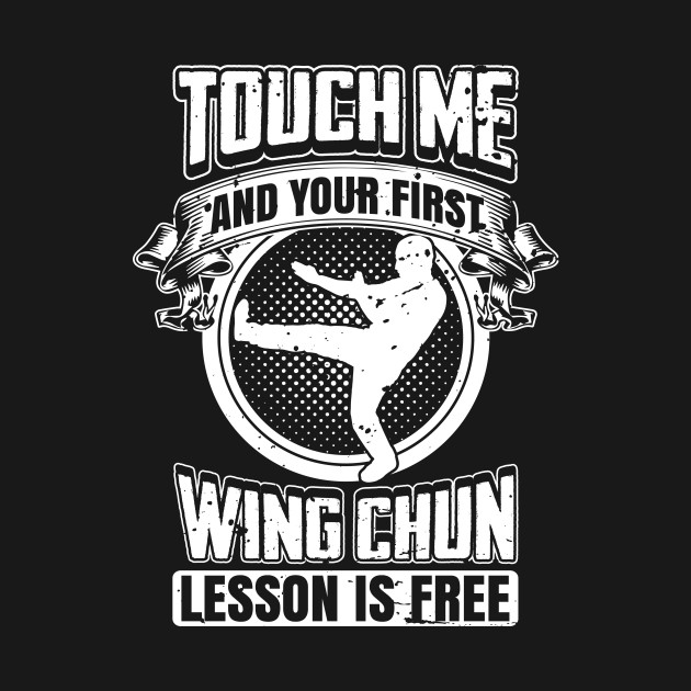 Touch Me and Your First Wing Chun Lesson Is Free