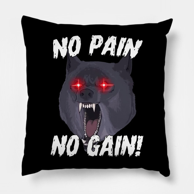 No Pain No Gain Gym Wolf Motivational Sports Quotes Gym Pillow