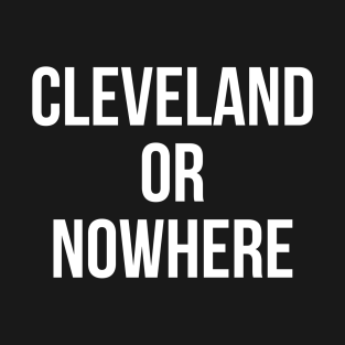 Cleveland Or Nowhere