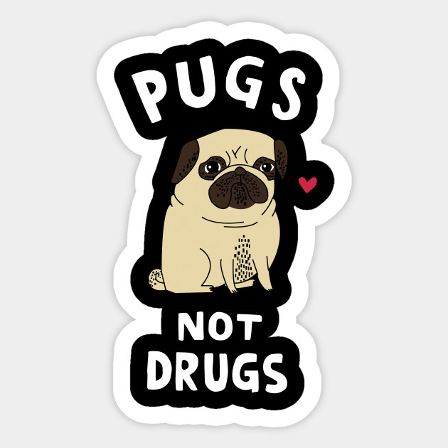 Pug T Shirt Pugs Not Drugs Gifts - Pug