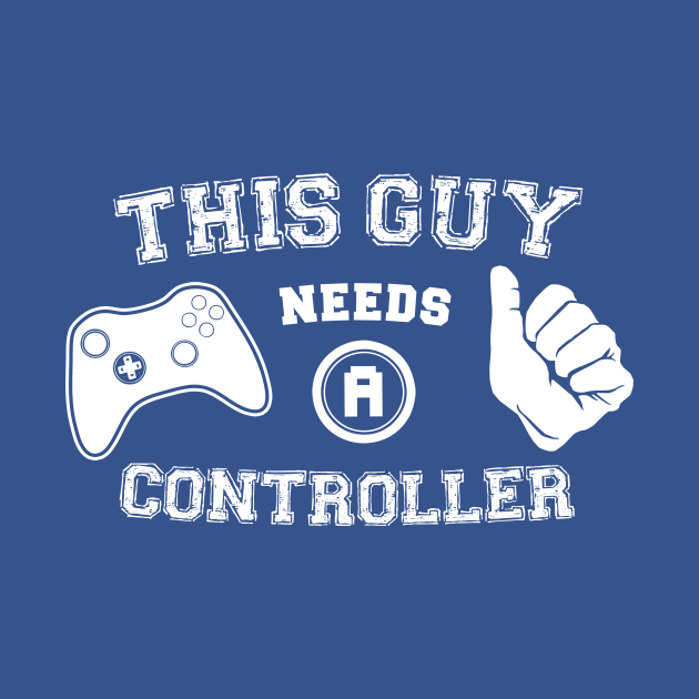 This Guy Needs A Controller