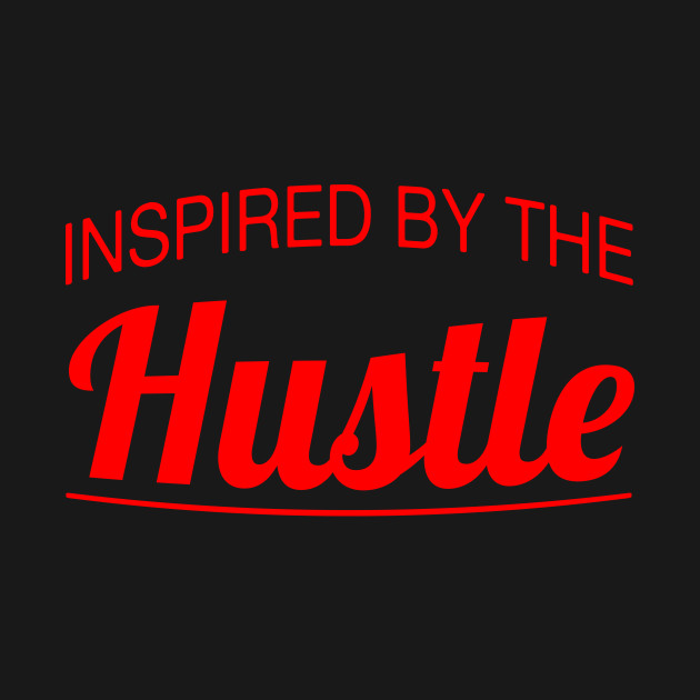 Inspired by the Hustle (red)
